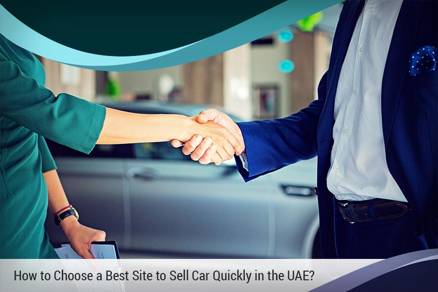 How to Choose a Best Site to Sell Car Quickly in the UAE